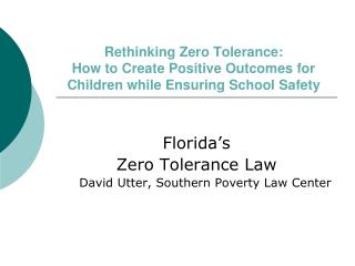 Rethinking Zero Tolerance:   How to Create Positive Outcomes for Children while Ensuring School Safety
