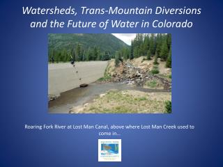 Watersheds, Trans-Mountain Diversions and the Future of Water in Colorado
