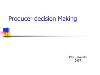 Producer decision Making