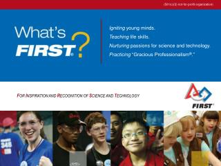 """Igniting  young minds. Teaching  life skills. Nurturing  passions for science and technology. Practicing  """"Gracious Pro"""
