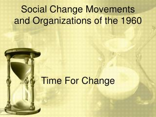 Social Change Movements and Organizations of the 1960