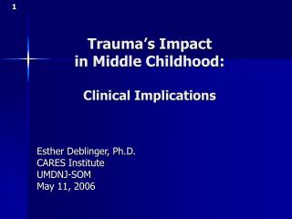 Trauma's Impact  in Middle Childhood:  Clinical Implications