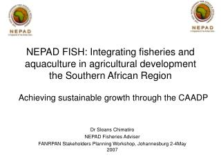 NEPAD FISH: Integrating fisheries and aquaculture in agricultural development the Southern African Region