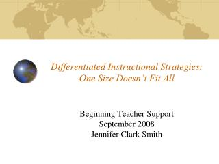 Differentiated Instructional Strategies: One Size Doesn�t Fit All