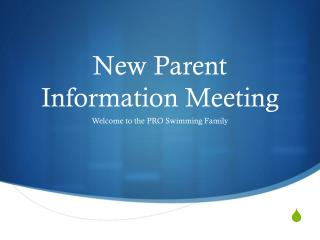 New Parent  Information Meeting