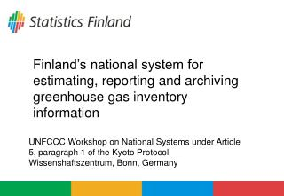 Finland's national system for estimating, reporting and archiving greenhouse gas inventory information