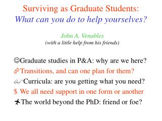 Surviving as Graduate Students: What can you do to help yourselves?