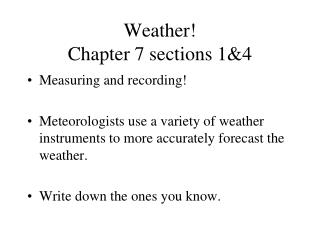 Weather! Chapter 7 sections 1&4