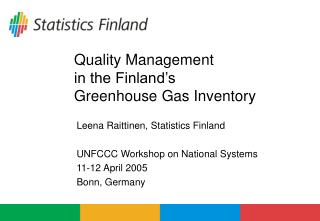 Quality Management  in the Finland's  Greenhouse Gas Inventory