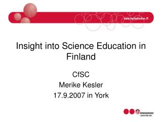 Insight into Science Education in Finland