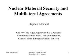 Nuclear Material Security and Multilateral Agreements