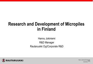 Research and Development of Micropiles in Finland