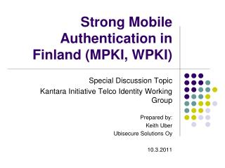 Strong Mobile Authentication in Finland (MPKI, WPKI)