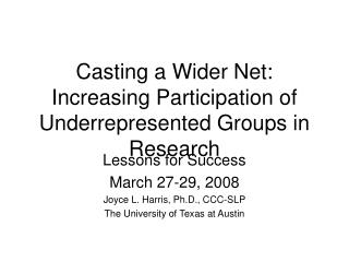 Casting a Wider Net: Increasing Participation of Underrepresented Groups in Research