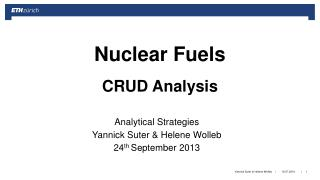 Nuclear Fuels CRUD Analysis