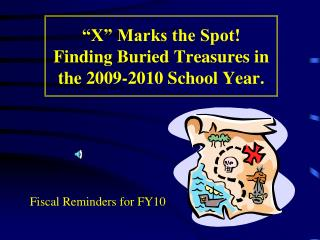�X� Marks the Spot!  Finding Buried Treasures in the 2009-2010 School Year.