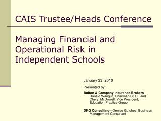 CAIS Trustee/Heads Conference Managing Financial and Operational Risk in Independent Schools