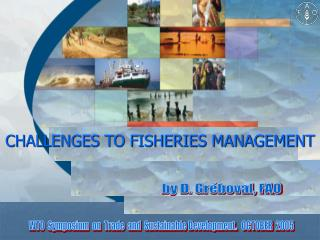 CHALLENGES TO FISHERIES MANAGEMENT