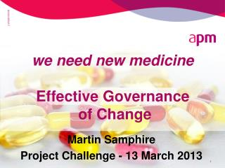 we need new medicine Effective Governance  of Change