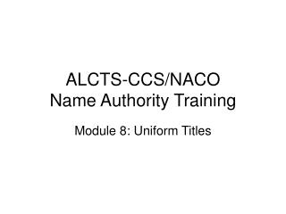 ALCTS-CCS/NACO Name Authority Training