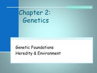 Chapter 2:   Genetics