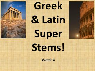 Greek  & Latin  Super  Stems!