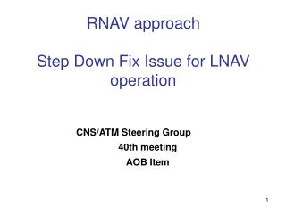 RNAV approach Step Down Fix Issue for LNAV operation