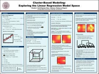 Cluster-Based Modeling: Exploring the Linear Regression Model Space  Student: XiaYi(Sandy) Shen	 Advisor: Rebecca Nugen