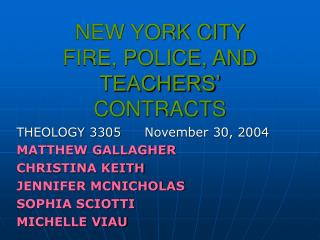 NEW YORK CITY  FIRE, POLICE, AND TEACHERS' CONTRACTS