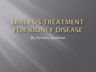 Dialysis Treatment for Kidney disease