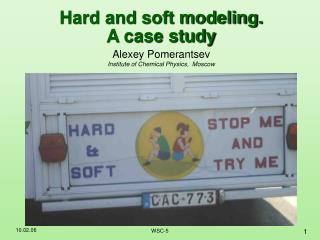 Hard and soft modeling. A case study
