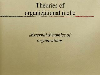 Theories of organizational niche