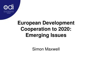 European Development Cooperation to 2020: Emerging Issues
