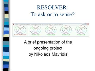 RESOLVER: To ask or to sense?