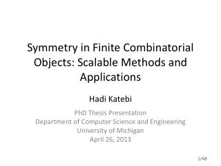 Symmetry in Finite Combinatorial Objects: Scalable Methods and Applications