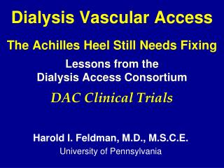 Dialysis Vascular Access The Achilles Heel Still Needs Fixing  Lessons from the  Dialysis Access Consortium  DAC Clinic