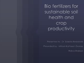 Bio fertilizers for sustainable soil health and crop productivity