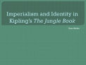 Imperialism and Identity in Kipling s The Jungle Book