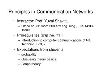 Principles in Communication Networks
