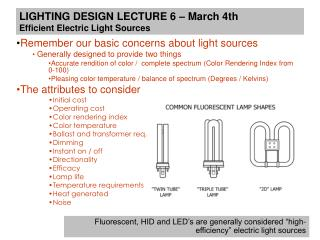 LIGHTING DESIGN LECTURE 6 – March 4th Efficient Electric Light Sources