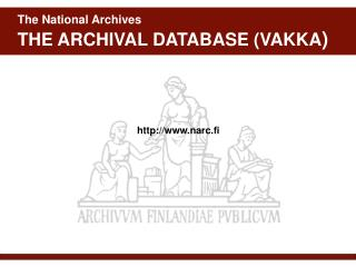 The National Archives THE ARCHIVAL DATABASE (VAKKA )