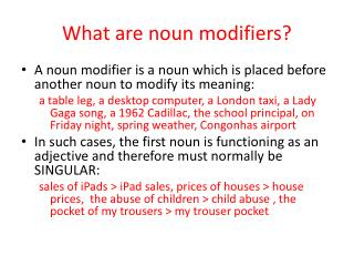 What are noun modifiers?