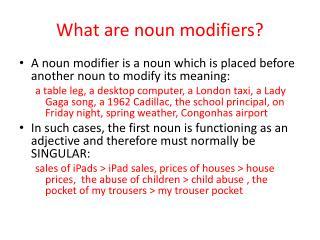 What are noun modifiers?