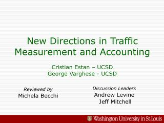 New Directions in Traffic Measurement and Accounting  Cristian Estan   UCSD George Varghese - UCSD