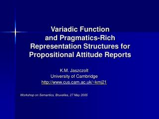 Variadic Function  and Pragmatics-Rich Representation Structures for Propositional Attitude Reports