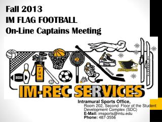 Fall 2013  IM FLAG FOOTBALL On-Line Captains Meeting