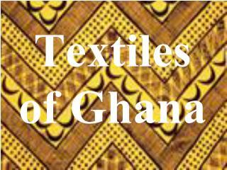 Textiles of Ghana