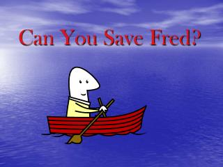 Can You Save Fred?