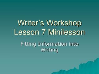 Writer's Workshop Lesson 7 Minilesson
