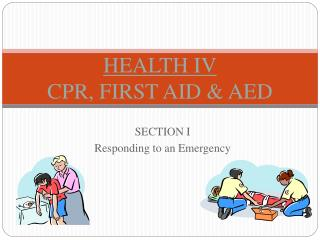 HEALTH IV CPR, FIRST AID & AED